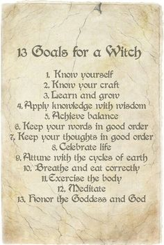 """13 Goals for a Witch from """"Wicca: A Guide for the Solitary Practitioner"""" by Scott Cunningham I like these! Leaving 13 aside, I'm an agnostic neodruidess, not technically pagan. Wiccan Witch, Wicca Witchcraft, Hedge Witchcraft, Magick Spells, Warlock Class, Tarot, Images Esthétiques, Symbole Viking, Under Your Spell"""