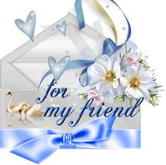 Friendship!!! For You My Friend!!!