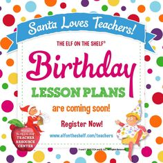 free birthday themed lesson plans for k 5 teachers from the elf on the