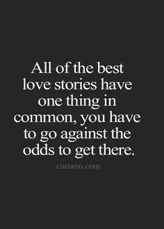 All of the best love stories have one thing in common...