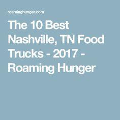 The 10 Best Nashville, TN Food Trucks - 2017 - Roaming Hunger