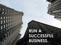 run a successful business.