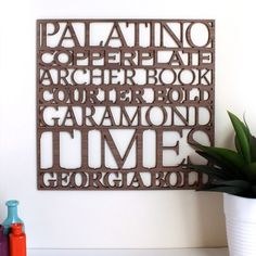 Laser cut wood art for typography nerds (like myself). I bought the serif and sans serif versions!