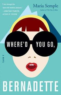 """""""Where'd You Go, Bernadette"""" by Maria Semple And you thought your family was crazy. Bernadette is an award-winning architect turned stay-at-home Seattle mom turned MIA. Her daughter Bee tries to find out where she is through things like old emails. This is not """"Gone Girl."""" You'll actually be laughing. Read it, then go hug your mom."""