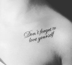 Don't forget to love yourself tattoo #ink #youqueen #girly #tattoos #quote #text