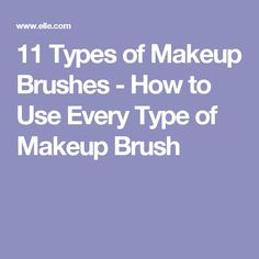 11 Types of Makeup Brushes - How to Use Every Type of Makeup Brush Skin Makeup, Makeup Brushes, Brush Type, Types Of Makeup, Every Woman, Beauty Nails, Makeup Yourself, Skin Care, Bag