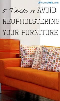 "DIY:: 5 Simple Tricks to {AVOID} Reupholstering Your Furniture! ! While Giving Them a New Custom Look Without All The Work & ""Customized Furniture"" Cost !"