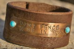 """COWGIRL STYLE CUFF """"Don't Fence Me In"""" With Turquoise Rivets on Brown Leather www.cowgirlsuntamed.com"""