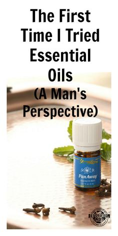 What did one husband think about oils the first time he tried them?