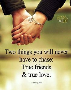 Two things you will never have to chase: true Friendship and true Love. Favorite Quotes, Best Quotes, Love Quotes, Inspirational Quotes, Motivational, Missing Quotes, Daily Quotes, Picture Quotes, Favorite Things