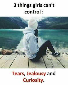 Couple Quotes : Things Girls Can't Control - The Love Quotes Crazy Girl Quotes, Real Life Quotes, Reality Quotes, Good Quotes, Trust Quotes, Funny Girl Quotes, Relationship Quotes, Girly Attitude Quotes, Girly Quotes