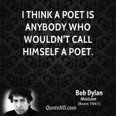 Bob Dylan Quotes - well, actually, this is what i think when i wrote something. so what am i anyway.