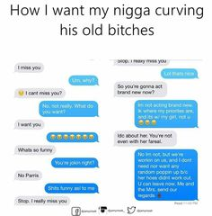 Man if you can't curve a bitch for me, you can hit the door and LEAVE! I don't deserve to be slept on or cheated so gtfo outta here if you ain't all about me, and only me.