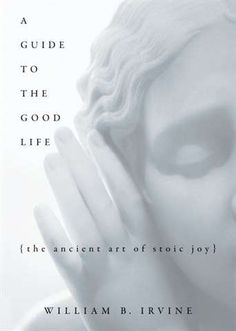 My comprehensive summary of William Irvine's A Guide to the Good Life: The Ancient Art of Stoic Joy - one of the best-selling and most immediately accessible introductions to Stoic philosophy.