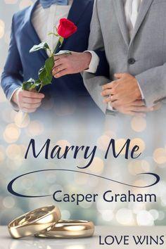 Marry Me by Casper Graham (JMS Books LLC)