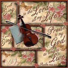 I will sing to The Lord all my life... Love this
