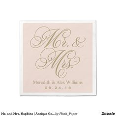 Mr. and Mrs. Napkins | Antique Gold and Blush Pink.  Artwork designed by Plush Paper Design. Price  $66.45 per set of 50 napkins  #elegantweddingsupplies #feminineweddingsupplies