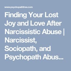Finding Your Lost Joy and Love After Narcissistic Abuse | Narcissist, Sociopath, and Psychopath Abuse Recovery