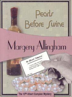 Pearls Before Swine: Albert Campion #12 by Margery Allingham http://www.amazon.com/dp/1934609374/ref=cm_sw_r_pi_dp_Ivxuvb07W6QSM