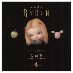 Mark Ryden Anima Mundi Lowbrow  Lowbrow Artwork Pop Surrealism