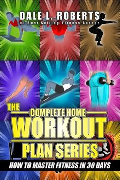 The Complete Home Workout Plan Series: How to Master Fitness in 30 Days