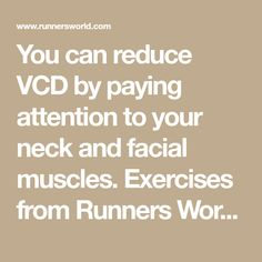 You can reduce VCD by paying attention to your neck and facial muscles. Exercises from Runners World. Race Training, Training Equipment, Running Training, Running Humor, Running Tips, Half Marathon Training, Marathon Running, Run Disney, Disney Running