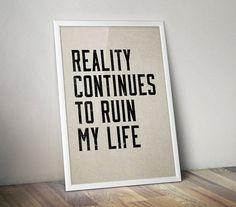 Reality  Quote  Art Poster  Home Decor  Wall Art by Printlandia