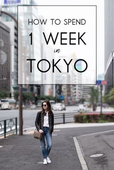 Tokyo travel diary: How to spend one week in Tokyo. The must visit site & attractions during your vacation in Japan! #JapanTravel3Weeks