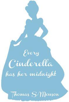 """Every Cinderella has her midnight."" Thomas S. Monson"