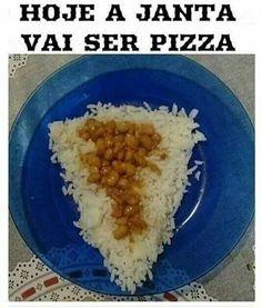 HOJE TEM PIZZA GENTE!