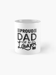 """Proud Dad Of A Lawyer - Fathers Day Daddy Gift"" Mug by Lanecarter 