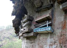 Hanging Coffins in Sagada, The Philippines.  http://www.slate.com/blogs/atlas_obscura/2014/10/02/the_hanging_coffins_of_sagada_in_echo_valley_the_philippines.html?wpisrc=obnetwork