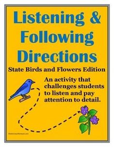 Listening and Following Directions: State Flowers and Birds Edition  Reading Comprehension Activities  An activity that challenges students to listen and pay attention to detail. This activity is designed to challenge students to follow oral and/or written directions and complete tasks in the correct locations on an identification chart. The activity is designed so the directions can be read to the students by the teacher or the students can read the directions to themselves. Active Listening, Listening Skills, Listening Activities, Speech And Language, Language Arts, Listening And Following Directions, Be My Teacher, Teacher Tips, Creative Thinking Skills