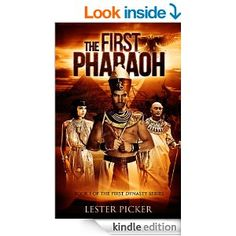 AmazonSmile: The First Pharaoh (The First Dynasty) eBook: Lester Picker: Kindle Store