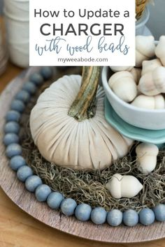 You can add a bit of interest to a plate or charger using wood beads. Learn how to add stain wood beads and add them to a plate to dress-up a cloche or any decorative plate. #myweeabode #woodbeads #farmhousestyle #easydiy