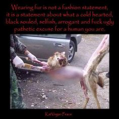Ban all businesses worldwide that require the death/destruction of an animal life for their own profitAll throughout the ýears, man kind has caused too m...