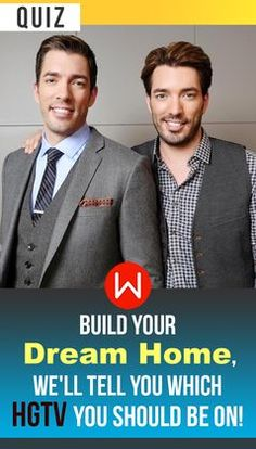 "Design your dream home and we'll tell you which HGTV show you should be on! Fingers crossed for ""Fixer Upper."" Property Brothers, Jonathan and Drew Scott. HGTV dream house quiz. Personality test."