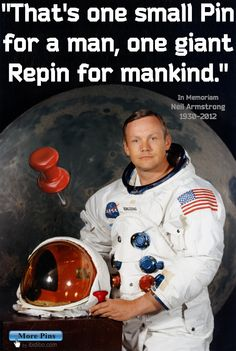 """That's one small step for [a] man, one giant leap for mankind."" by Nail Armstrong – Repined"