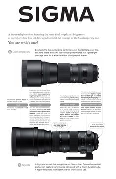 Sigma 150-600mm F5-6.3 DG OS HSM | Contemporary - A hyper telephoto lens featuring the same focal length and brightness as our Sports line lens yet developed to fulfill the Contemporary line. Which one is for you? The Sigma Global Vision website can help you answer that question. http://www.sigma-global.com/en/lenses/cas/product/contemporary/c_150_600_5_63/