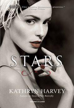 Título: Stars  Série: Butterfly Autor(a): Kathryn Harvey Número de páginas: 560 ISBN: 978-85-7930-476-7
