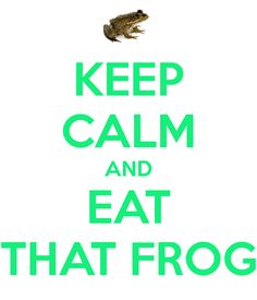 19 best eat that frog images on pinterest frogs personal keep calm and eat that frog another original poster design created with the keep calm o matic buy this design or create your own original keep calm design fandeluxe Gallery