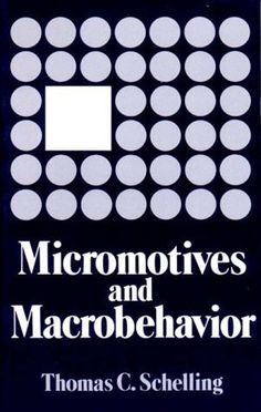 Micromotives and Macrobehavior (Fels Lectures on Public Policy Analysis) by Thomas C. Schelling. $19.70. Publication: October 19, 1978. Edition - 1. Publisher: W. W. Norton; 1 edition (October 19, 1978). Author: Thomas C. Schelling