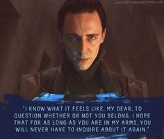 """Loki's Dirty Whispers - Submission: """"I know what it feels like, my dear, to question whether or not you belong. I hope that for as long as you are in my arms, you will never have to inquire about it again."""""""