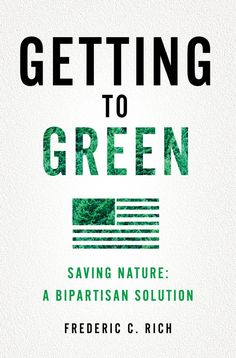 Getting to Green, by conservative environmentalist Frederic Rich. This is a fascinating treatise on why environmentalism is no longer a bipartisan issue and what can be done about it. Highly recommended.