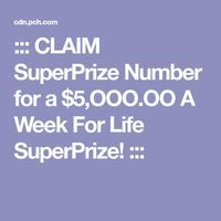 ::: CLAIM SuperPrize Number for a $5,OOO.OO A Week For Life SuperPrize! :::