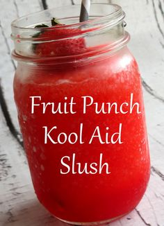Easy Summer Fruit Punch Slush Ingredients{This was for individual Slushies}: 3 Tablespoons Fruit Punch Kool Aid 3 Tablespoons Sugar 1/2 Cup Lemon Lime Soda 1 1/2 cups Ice