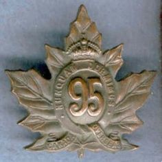 Badge of 95th Battalion, Canadian Expeditionary Force WWI, perpetuated by the Queen's Own Rifles of Canada