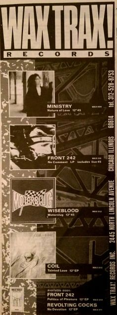 catzrgray: Wax Trax advert ca. Front 242, Max Rebo, Rivethead, Industrial Music, Skinny Puppy, Young Lad, Post Punk, Music Industry, My Favorite Music
