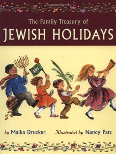 The Family Treasury of Jewish Holidays by Malka Drucker, Lttle, Brown, & Co… Jewish School, Hebrew School, Jewish Festivals, Every Day Book, Read Aloud, Used Books, Vintage Books, Teaching Kids, Childrens Books