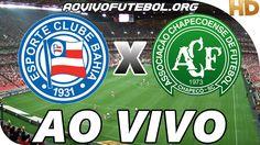Bahia x Chapecoense Ao Vivo - Veja Ao Vivo o jogo de futebol entre Bahia e Chapecoense através de nosso site. Todos os grandes jogos...